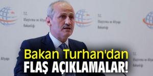 Bakan Turhan'dan flaş açıklama!