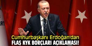Cumhurbaşkanı Erdoğan'dan flaş KYK borçları açıklaması!