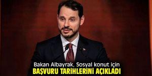 Bakan Albayrak, Sosyal konut için başvuru tarihlerini açıkladı