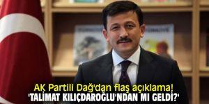 AK Partili Dağ'dan flaş açıklama!