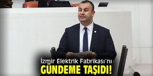 İzmir Elektrik Fabrikası'nı gündeme taşıdı!