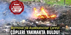 Bornova'da Ayakkabıcılar Çareyi Çöpleri Yakmakta Buldu!