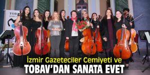 İzmir Gazeteciler Cemiyeti ve TOBAV'dan konser!