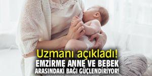 Emzirme anne ve bebek arasındaki bağı güçlendiriyor!