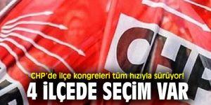 CHP'de ilçe kongreleri tüm hızıyla sürüyor! 4 ilçede seçim var