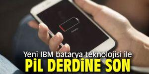 IBM batarya teknolojisiyle pil derdi bitiyor!