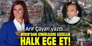 Aydın'dan İzmirlilere Güzellik: Halk Ege Et!