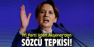 İYİ Parti lideri Akşener'den Sözcü tepkisi!