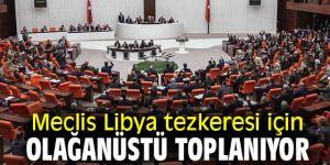 TBMM, Libya tezkeresi toplanacak!
