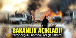 Bakanlık açıkladı! Terör örgütü bombalı araçla saldırdı