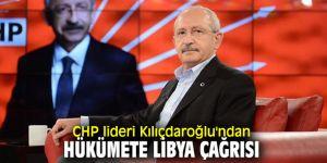 CHP lideri Kılıçdaroğlu'ndan Libya çağrısı