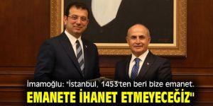 "İmamoğlu: ""İstanbul, 1453'ten beri bize emanet. Emanete ihanet etmeyeceğiz"""