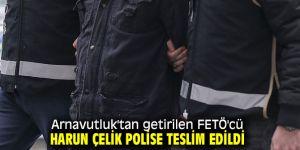 FETÖ'cü Harun Çelik polise teslim edildi