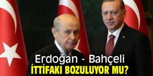 Erdoğan - Bahçeli ittifakı bozuluyor mu?