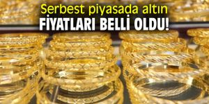 İşte Serbest piyasada altın fiyatları...