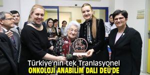 Türkiye'nin tek Tranlasyonel onkoloji anabilim dalı DEÜ'de