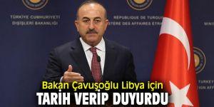 Bakan Çavuşoğlu'ndan flaş açıklama! Libya için tarih verdi