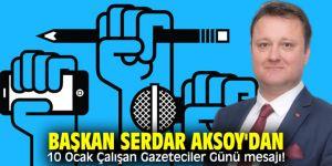 Başkan Aksoy'dan 10 Ocak Çalışan Gazeteciler Günü mesajı!