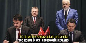 Türkiye ile Arnavutluk arasında '500 konut inşası' protokolü!