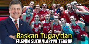 Başkan Tugay'dan Filenin Sultanları'nı tebrik!