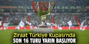 Ziraat Türkiye Kupası heyecanı başlıyor!