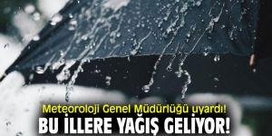 Meteoroloji Genel Müdürlüğü'nden uyarı! Bu illere yağış geliyor!