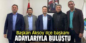 Başkan Aksoy ilçe başkanı adaylarıyla buluştu