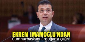 İBB Başkanı Ekrem İmamoğlu'ndan Cumhurbaşkanı Erdoğan'a çağrı!