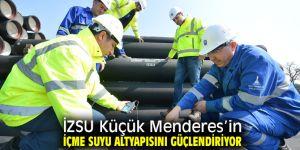İZSU Küçük Menderes'in altyapısını güçlendiriyor!