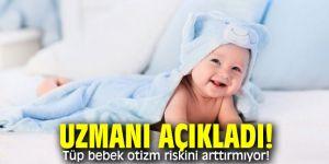 Uzmanı açıkladı! Tüp bebek otizm riskini arttırmıyor!