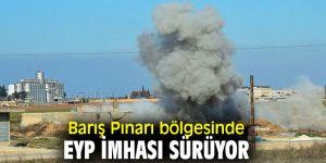 Bakanlık açıkladı! Barış Pınarı bölgesinde EYP imhası sürüyor