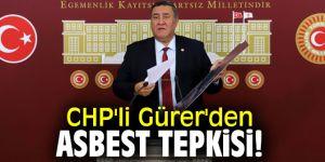 CHP'li Gürer'den asbest tepkisi!