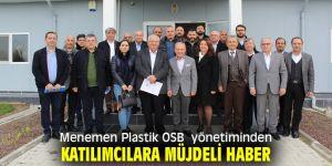 Menemen Plastik OSB  yönetiminden katılımcılara müjdeli haber