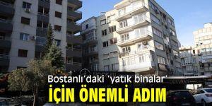 Bostanlı'daki 'yatık binalar' için önemli adım