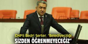 """CHP'li Serter, """"AK Part,, Menderes'i kaybetmenin acısını unutamamışa benziyor"""""""