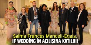 Salma Frances Mancell-Egala, If Wedding'in açılışına katıldı!