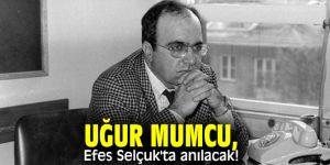 Efes Selçuk Belediyesi Uğur Mumcu'yu anacak!