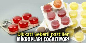 Dikkat! Şekerli pastiller mikropları çoğaltıyor!