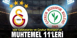 İşte Galatasaray ve Çaykur Rizespor'un muhtemel 11'leri