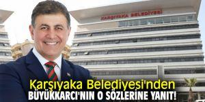 Karşıyaka Belediyesi'nden Turgay Büyükkarcı'nın o sözlerine yanıt!