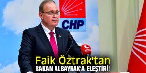Faik Öztrak'tan Bakan Albayrak'a eleştiri!