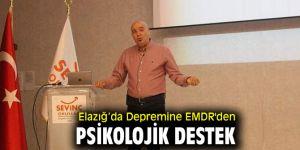Elazığ'da Depremine EMDR'den psikolojik destek