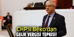 CHP'li Beko'dan gelir vergisi tepkisi!
