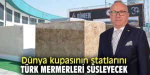 Dünya Futbol Şampiyonası'na Türk mermerleri damga vuracak