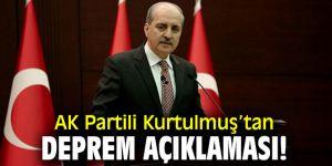 AK Partili Kurtulmuş'tan flaş deprem açıklaması!