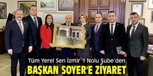 Tüm Yerel Sen İzmir 1 Nolu Şube'den Soyer'e ziyaret