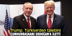 Flaş gelişme! Trump, Türkiye'den talebini Erdoğan'a iletti