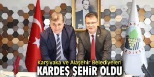 Karşıyaka ve Alaşehir Belediyeleri kardeş şehir oldu!