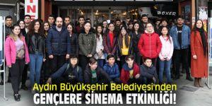 Aydın Büyükşehir Belediyesi'nden gençlere sinema etkinliği!