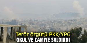 PKK/YPG okul ve camiye saldırdı
